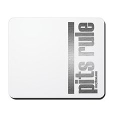 Pits Rule Mousepad