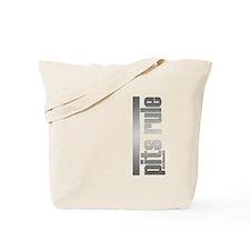 Pits Rule Tote Bag