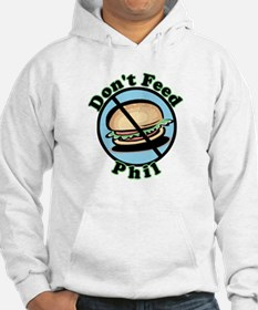 Dont Feed Phil Hoodie