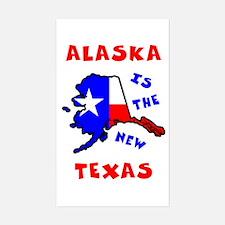 Alaska is the new Texas Sticker (Rectangle)