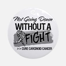 Not Going Down Carcinoid Ornament (Round)