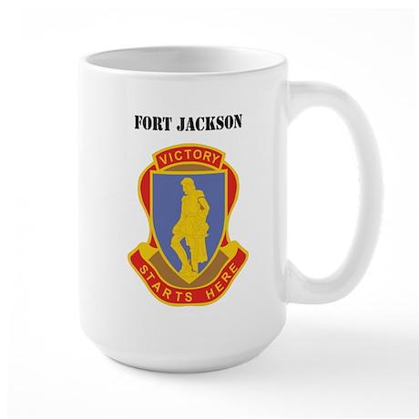 Fort Jackson with Text Large Mug