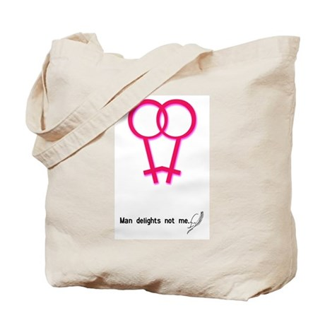 Man Delights Not Me Tote Bag
