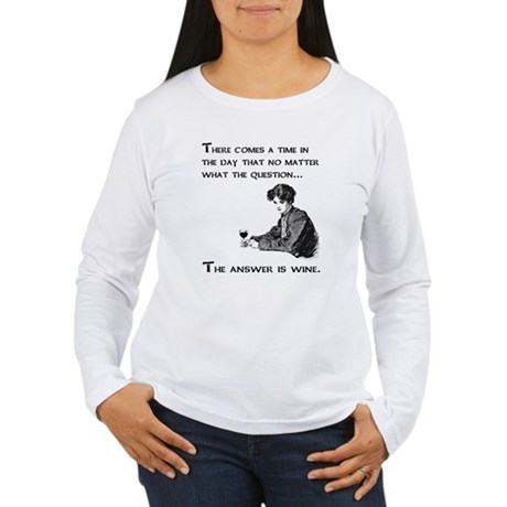 The answer is wine Women's Long Sleeve T-Shirt