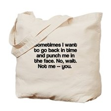 Sometimes I want to go back in time Tote Bag