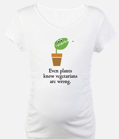 Even plants know vegetarians are wrong Shirt