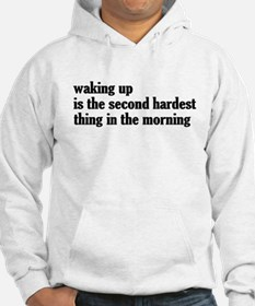 Waking up is the second hardest thing Hoodie