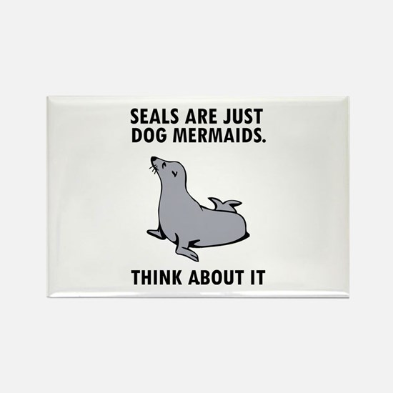 Seals are just dog mermaids. Rectangle Magnet