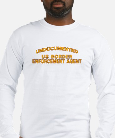 Undocumented US Border Agent Long Sleeve T-Shirt
