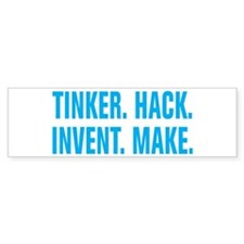 Tinker Hack Invent Make Bumper Sticker