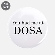 "You Had Me at Dosa 3.5"" Button (10 pack)"