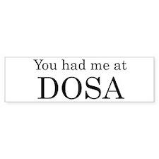 You Had Me at Dosa Bumper Sticker