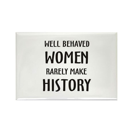 well behaved women rarely make history Rectangle M
