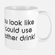 I could use another drink Mug