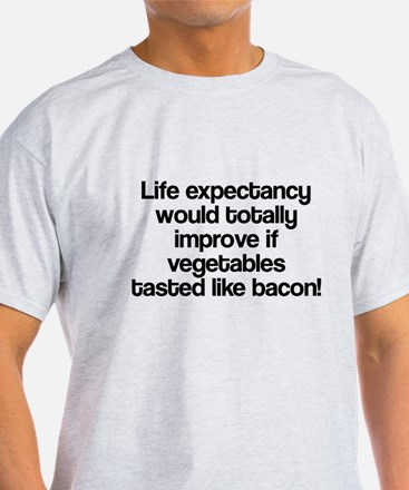 Vegetables Tasted Like Bacon T-Shirt