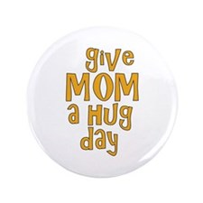 """Give Mom a Hug 3.5"""" Button (100 pack)"""