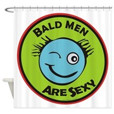 Bald Men Are Sexy / Shower Curtain