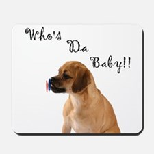 Who's da Baby? Mousepad