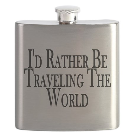 Rather Travel The World Flask
