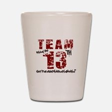 TEAM FRIDAY THE 13TH Shot Glass