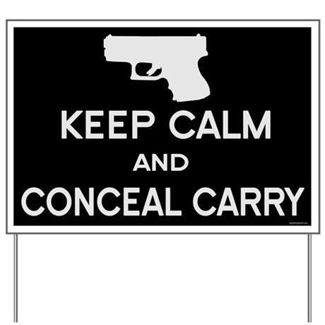 Keep Calm and Conceal Carry Yard Sign