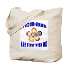 Second Graders are First Tote Bag