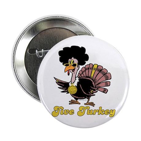Jive Turkey Button