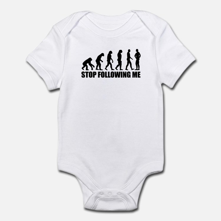 Stop following me evolution Infant Bodysuit