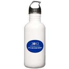 Obama 2012 - STFU AND SEND MONEY! Water Bottle
