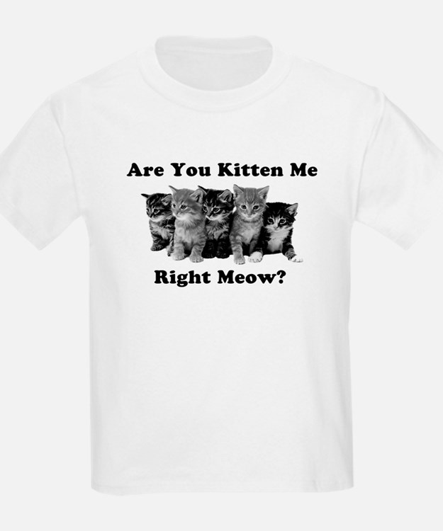 Dark Kitten Me Right Meow T-Shirt