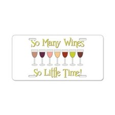 SO MANY WINES... Aluminum License Plate