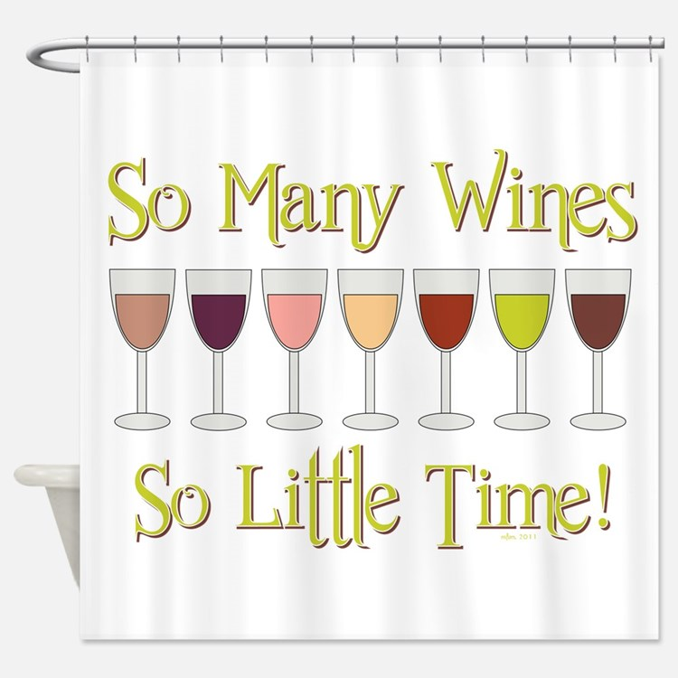 SO MANY WINES... Shower Curtain