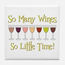 SO MANY WINES... Tile Coaster