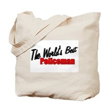 """The World's Best Policeman"" Tote Bag"