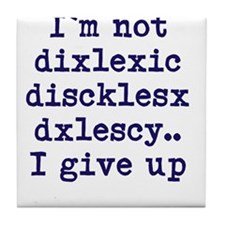 dyslexia joke Tile Coaster