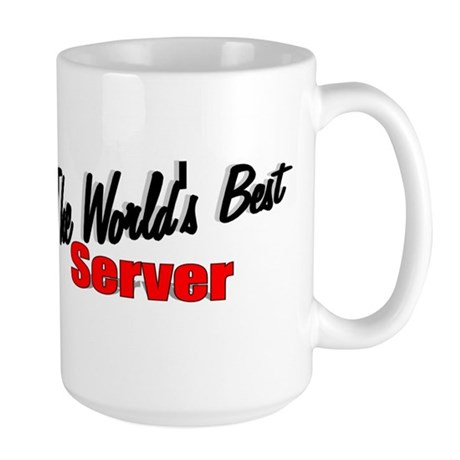 """The World's Best Server"" Large Mug"