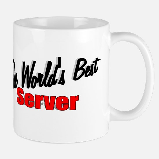 """The World's Best Server"" Mug"