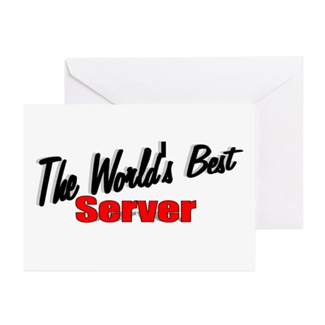 """""""The World's Best Server"""" Greeting Cards (Package"""