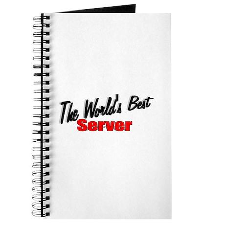 """The World's Best Server"" Journal"
