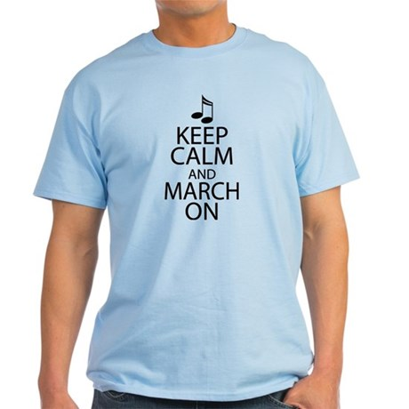 Keep Calm and March On Light T-Shirt