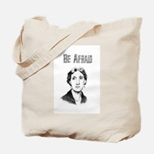 Be Afraid Tote Bag