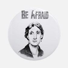 Be Afraid Ornament (Round)