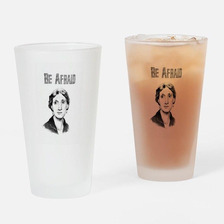 Be Afraid Drinking Glass