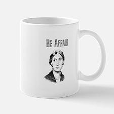 Be Afraid Mug