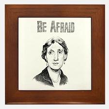 Be Afraid Framed Tile