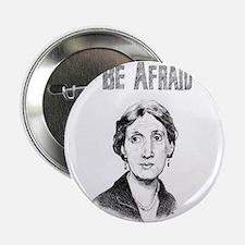 "Be Afraid 2.25"" Button"