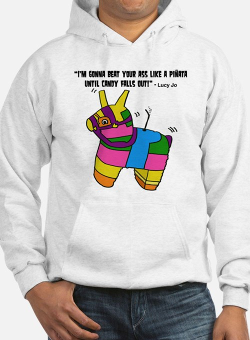 Beat your Ass Like a Pinata - Hoodie