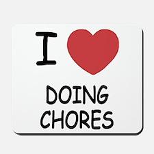 I heart doing chores Mousepad