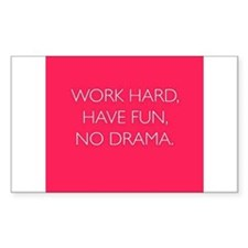 Work Hard, Have Fun, No Drama. Decal