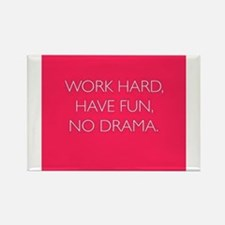 Work Hard, Have Fun, No Drama. Rectangle Magnet